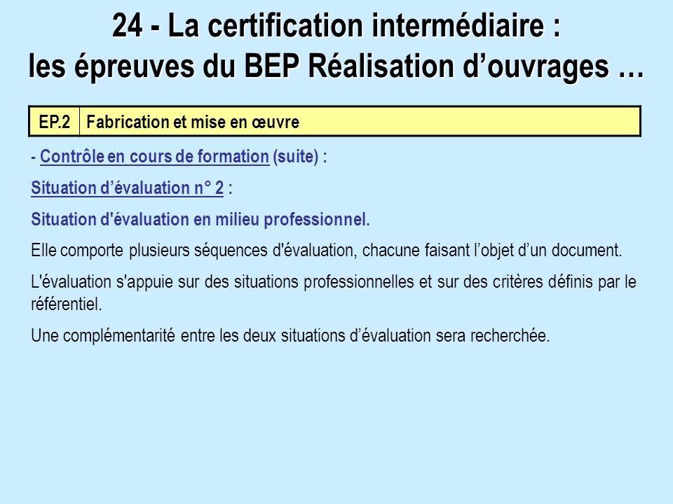 - Contrôle en cours de formation (suite) : Situation dévaluation n° 2 : Situation d évaluation en milieu professionnel.