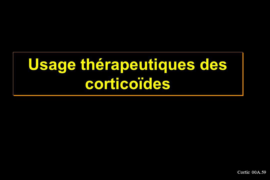 Cortic 00A.59 Usage thérapeutiques des corticoïdes