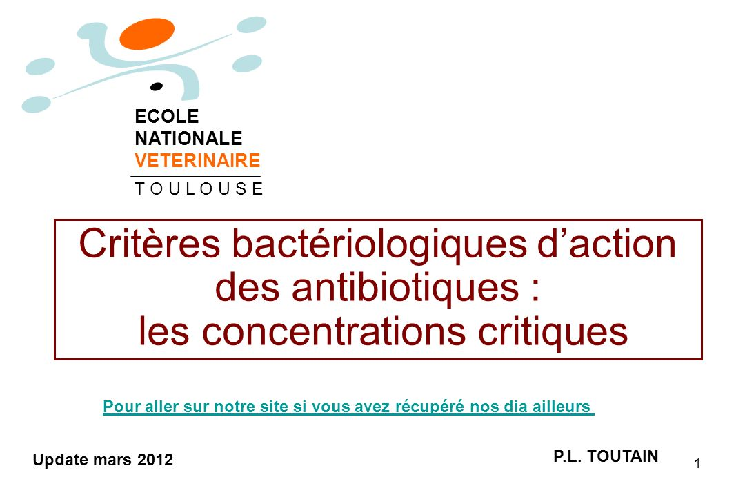 1 Critères bactériologiques daction des antibiotiques : les concentrations critiques P.L.