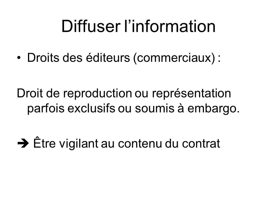 Diffuser linformation Droits des éditeurs (commerciaux) : Droit de reproduction ou représentation parfois exclusifs ou soumis à embargo.
