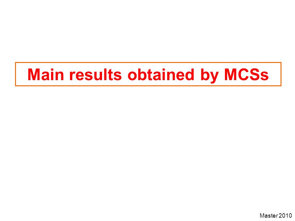 Master 2010 Main results obtained by MCSs
