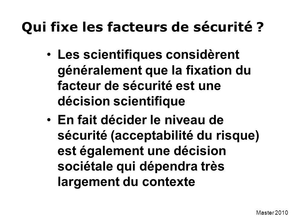 Master 2010 Les scientifiques considèrent généralement que la fixation du facteur de sécurité est une décision scientifique En fait décider le niveau
