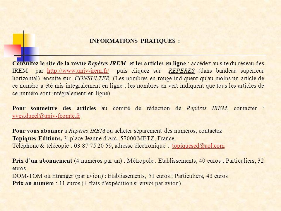 Consultez le site de la revue Repères IREM et les articles en ligne : accédez au site du réseau des IREM par http://www.univ-irem.fr/ puis cliquez sur