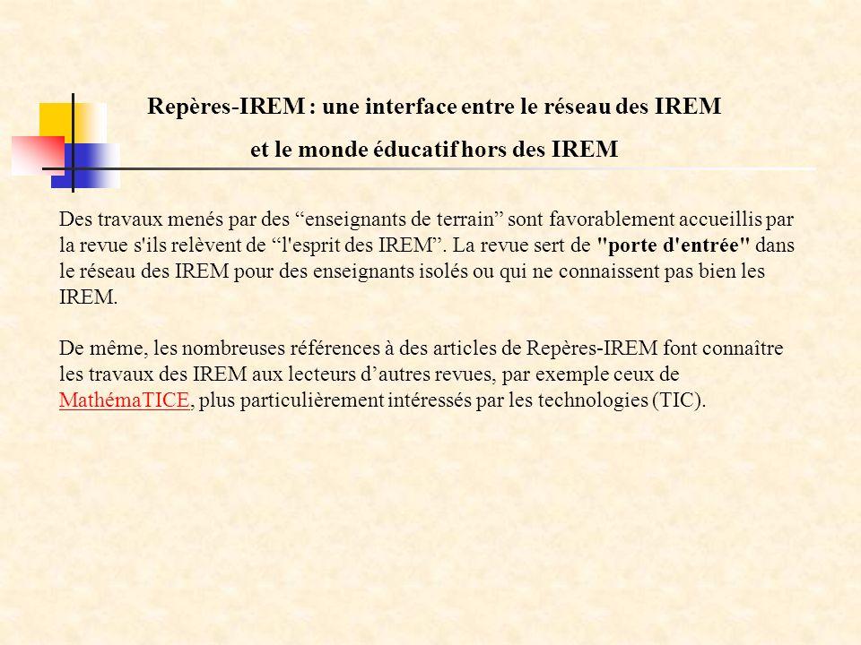 Des travaux menés par des enseignants de terrain sont favorablement accueillis par la revue s ils relèvent de l esprit des IREM.