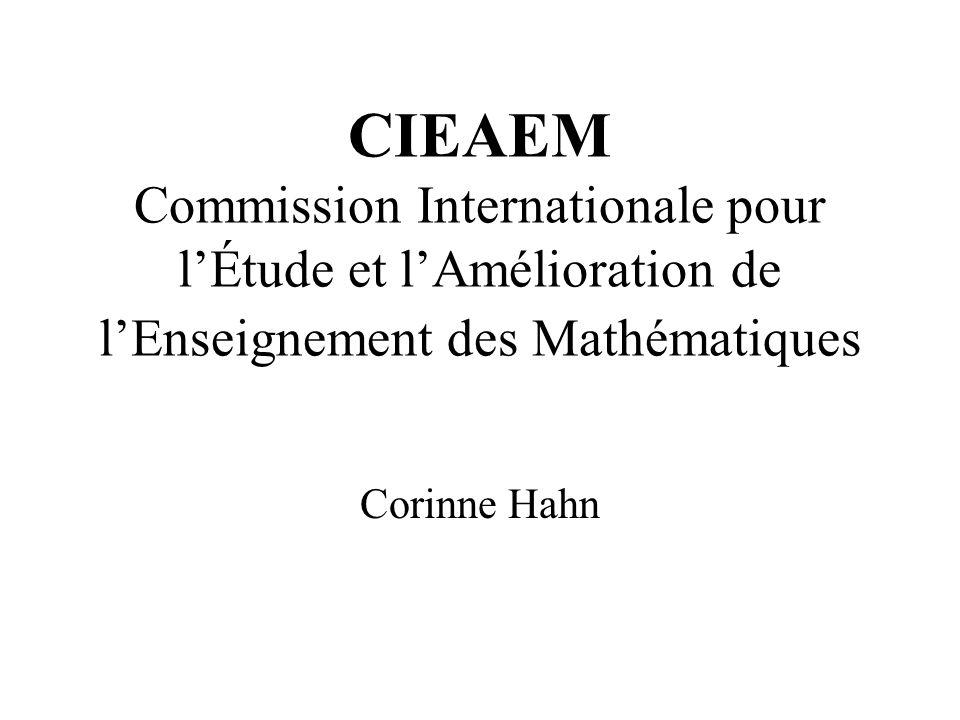 CIEAEM Commission Internationale pour lÉtude et lAmélioration de lEnseignement des Mathématiques Corinne Hahn