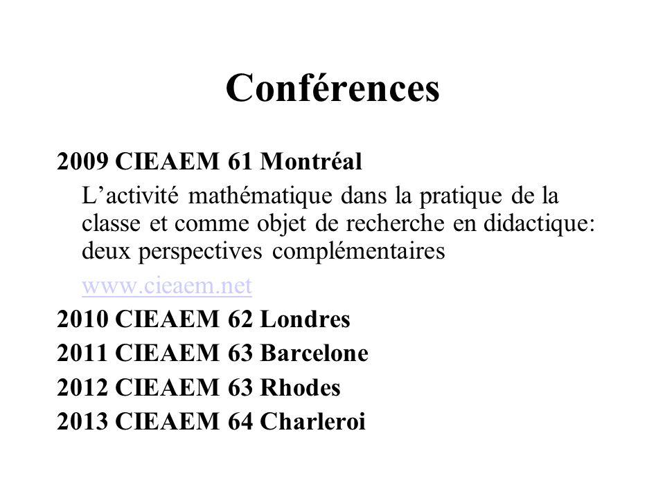Conférences 2009 CIEAEM 61 Montréal Lactivité mathématique dans la pratique de la classe et comme objet de recherche en didactique: deux perspectives