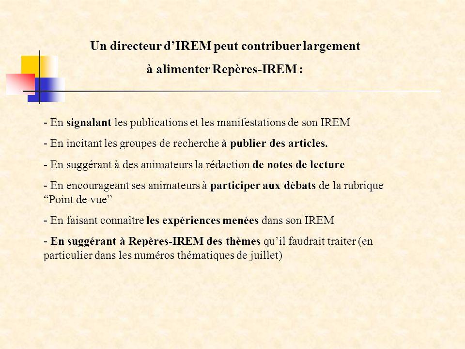 - En signalant les publications et les manifestations de son IREM - En incitant les groupes de recherche à publier des articles.