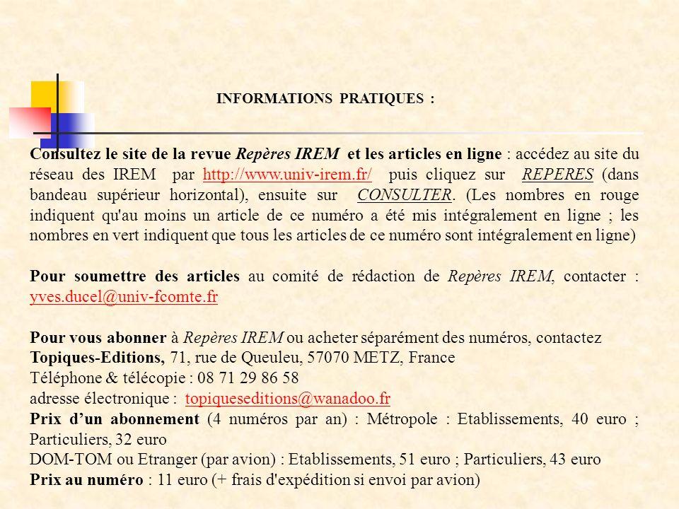 Consultez le site de la revue Repères IREM et les articles en ligne : accédez au site du réseau des IREM par http://www.univ-irem.fr/ puis cliquez sur REPERES (dans bandeau supérieur horizontal), ensuite sur CONSULTER.