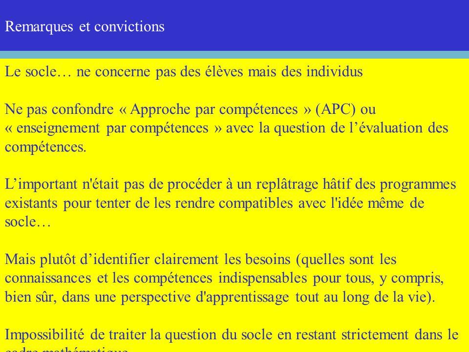 Mathématiques et socle commun 12 Le socle… ne concerne pas des élèves mais des individus Ne pas confondre « Approche par compétences » (APC) ou « ense