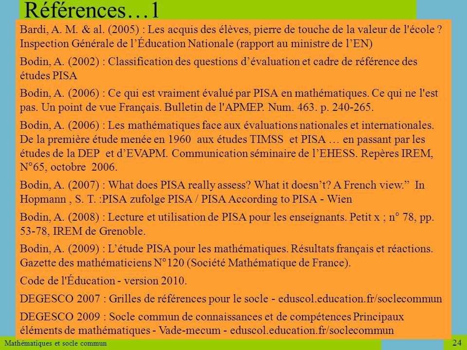 Mathématiques et socle commun 24 Références…1 Bardi, A. M. & al. (2005) : Les acquis des élèves, pierre de touche de la valeur de l'école ? Inspection