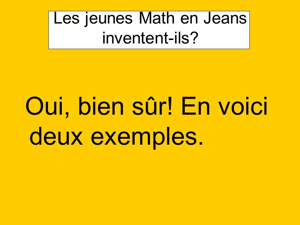 Les jeunes Math en Jeans inventent-ils? Oui, bien sûr! En voici deux exemples.