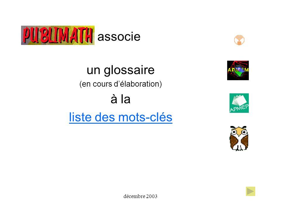 décembre 2003 associe un glossaire (en cours délaboration) à la liste des mots-clés