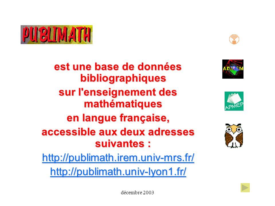 décembre 2003 est une base de données bibliographiques sur l'enseignement des mathématiques en langue française, accessible aux deux adresses suivante