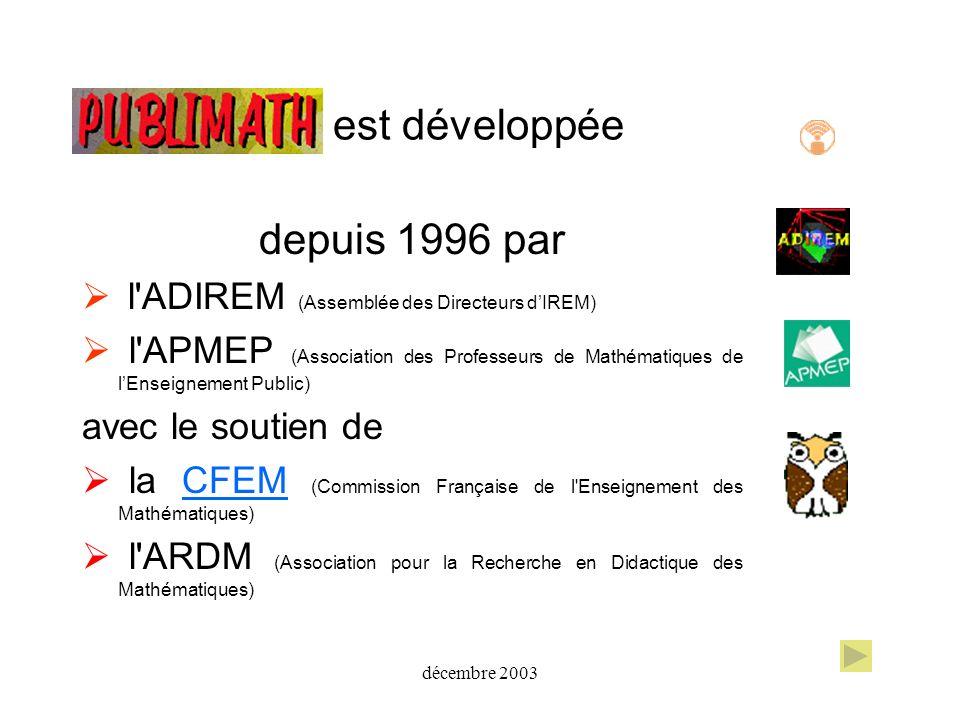 est développée depuis 1996 par l'ADIREM (Assemblée des Directeurs dIREM) l'APMEP (Association des Professeurs de Mathématiques de lEnseignement Public