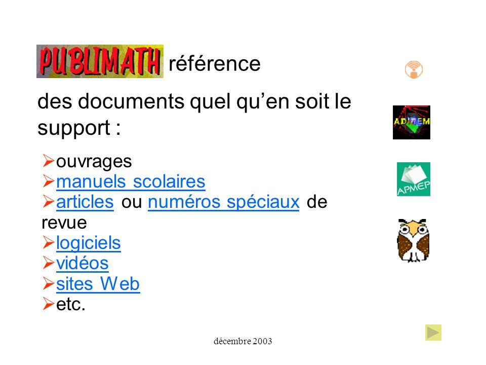 décembre 2003 référence ouvrages manuels scolaires articles ou numéros spéciaux de revuearticlesnuméros spéciaux logiciels vidéos sites Web etc. des d