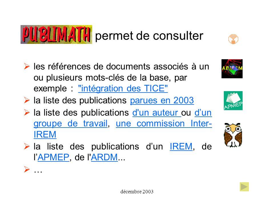 décembre 2003 permet de consulter les références de documents associés à un ou plusieurs mots-clés de la base, par exemple :