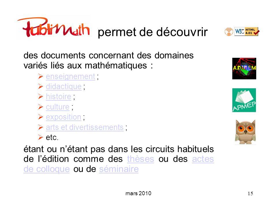 mars 2010 15 permet de découvrir des documents concernant des domaines variés liés aux mathématiques : enseignement ;enseignement didactique ;didactiq