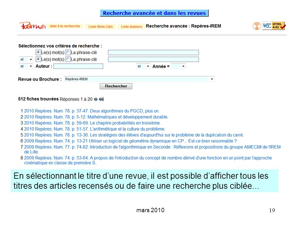 mars 2010 19 En sélectionnant le titre dune revue, il est possible dafficher tous les titres des articles recensés ou de faire une recherche plus ciblée...