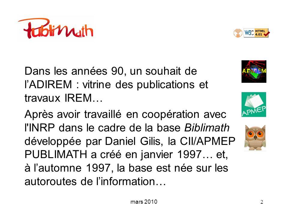 Dans les années 90, un souhait de lADIREM : vitrine des publications et travaux IREM… Après avoir travaillé en coopération avec l'INRP dans le cadre d