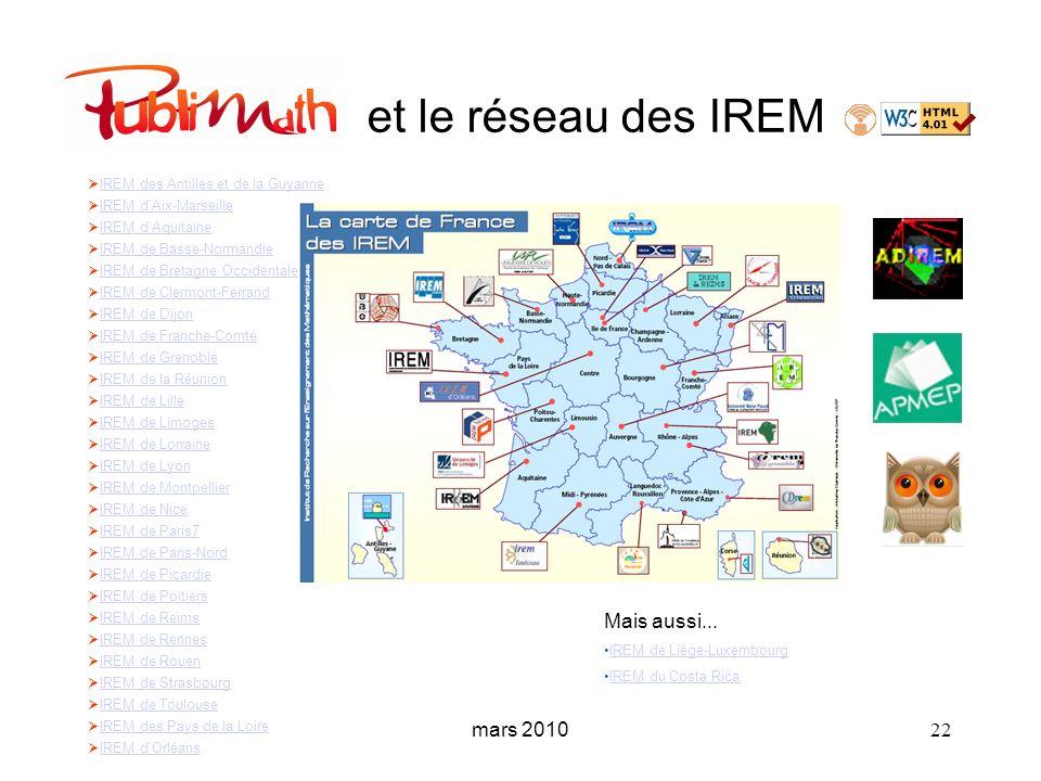 mars 2010 22 et le réseau des IREM IREM des Antilles et de la Guyanne IREM d'Aix-Marseille IREM d'Aquitaine IREM de Basse-Normandie IREM de Bretagne O