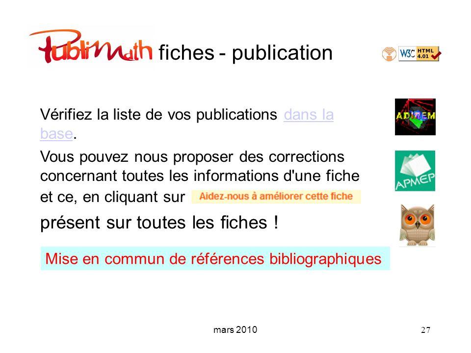 mars 2010 27 fiches - publication Vérifiez la liste de vos publications dans la base.dans la base Vous pouvez nous proposer des corrections concernant
