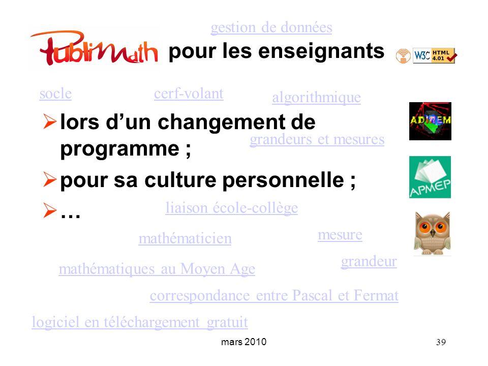 pour les enseignants lors dun changement de programme ; pour sa culture personnelle ; … mars 2010 39 algorithmique cerf-volantsocle grandeur mesure gr