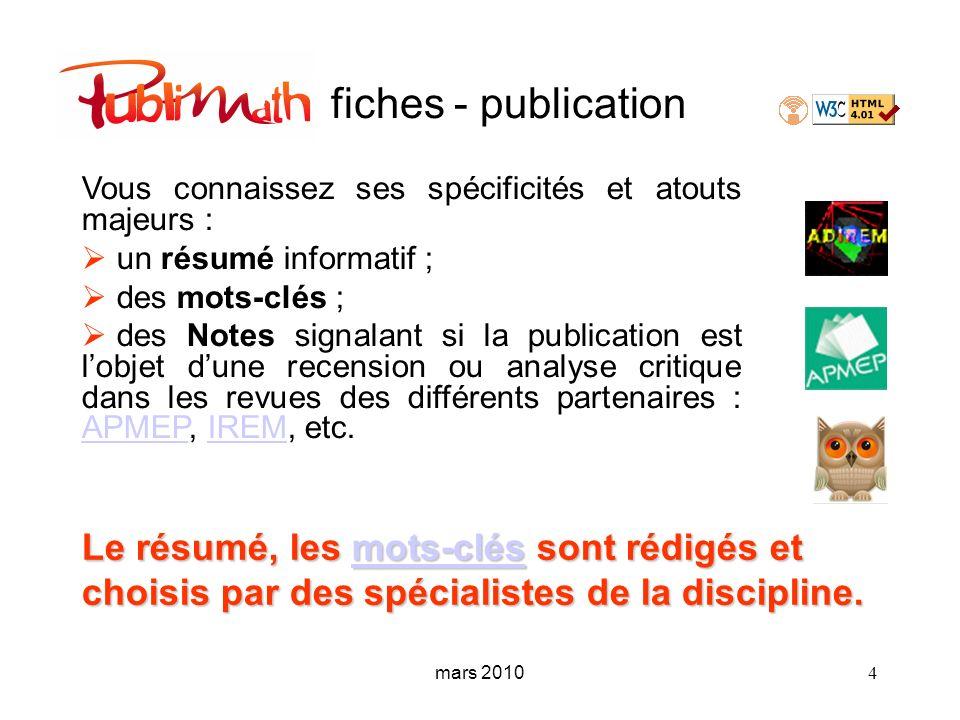 mars 2010 4 fiches - publication Vous connaissez ses spécificités et atouts majeurs : un résumé informatif ; des mots-clés ; des Notes signalant si la