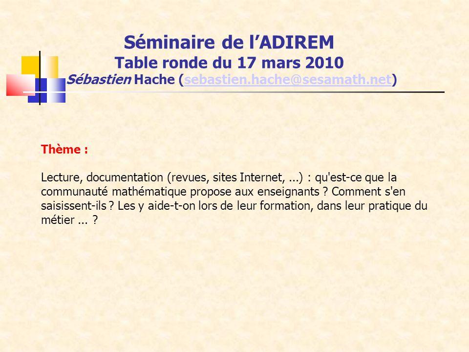 Thème : Lecture, documentation (revues, sites Internet,...) : qu'est-ce que la communauté mathématique propose aux enseignants ? Comment s'en saisisse