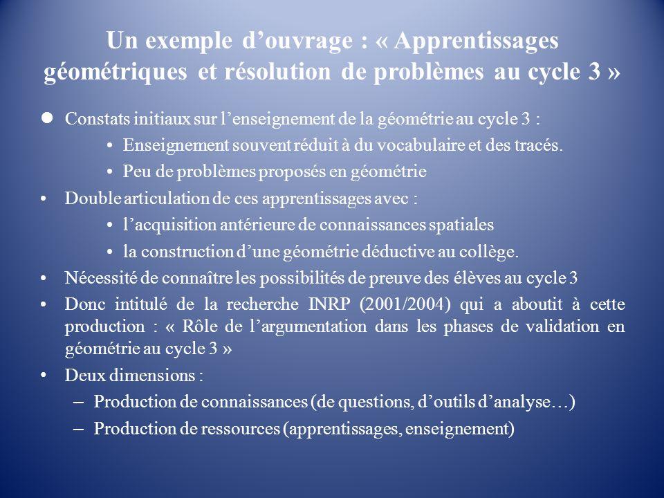 Un exemple douvrage : « Apprentissages géométriques et résolution de problèmes au cycle 3 » Constats initiaux sur lenseignement de la géométrie au cyc