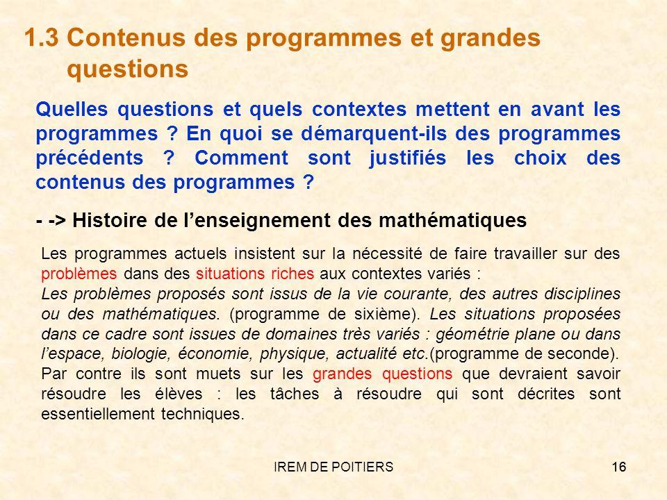 IREM DE POITIERS16 1.3 Contenus des programmes et grandes questions Quelles questions et quels contextes mettent en avant les programmes ? En quoi se