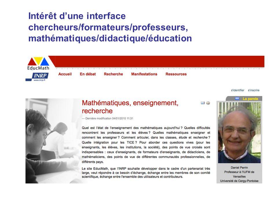 Intérêt dune interface chercheurs/formateurs/professeurs, mathématiques/didactique/éducation