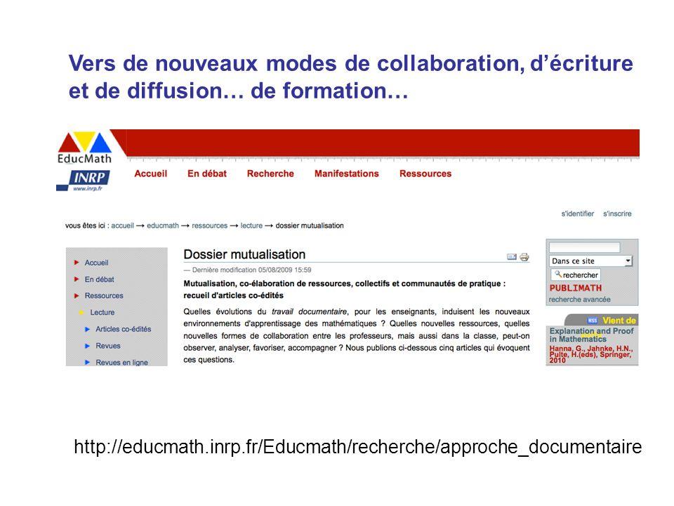 Vers de nouveaux modes de collaboration, décriture et de diffusion… de formation… http://educmath.inrp.fr/Educmath/recherche/approche_documentaire