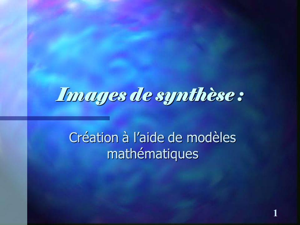 Images de synthèse : Création à laide de modèles mathématiques 1