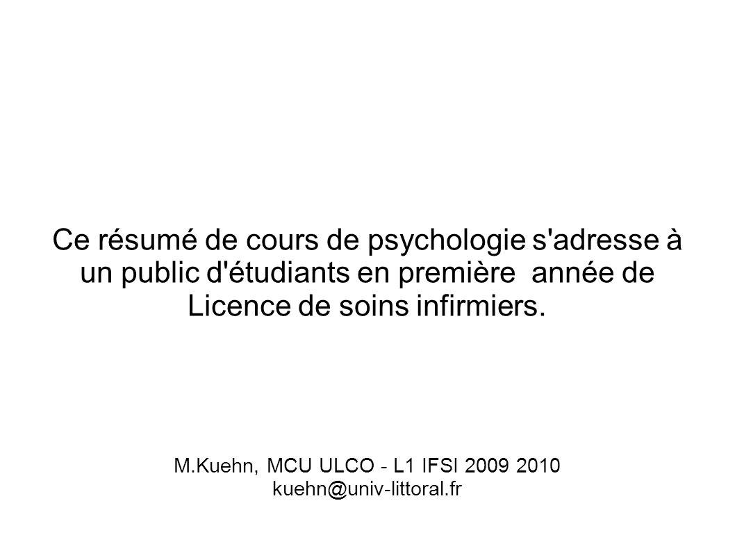 Ce résumé de cours de psychologie s'adresse à un public d'étudiants en première année de Licence de soins infirmiers. M.Kuehn, MCU ULCO - L1 IFSI 2009