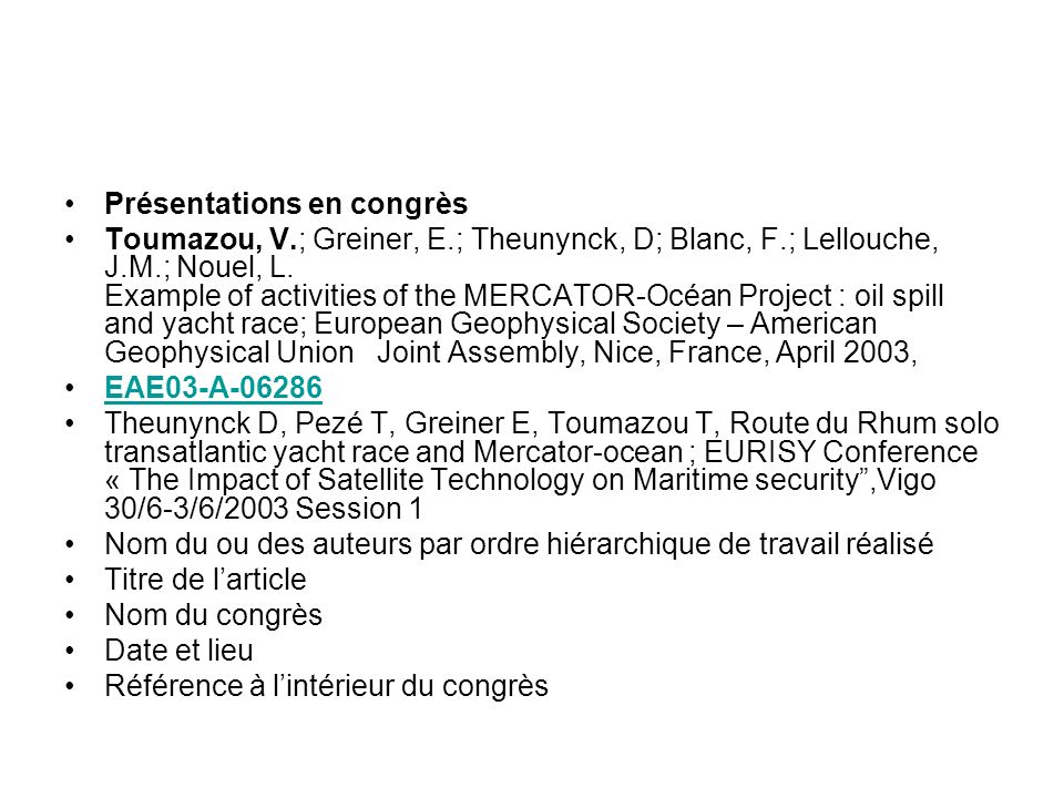 Présentations en congrès Toumazou, V.; Greiner, E.; Theunynck, D; Blanc, F.; Lellouche, J.M.; Nouel, L. Example of activities of the MERCATOR-Océan Pr