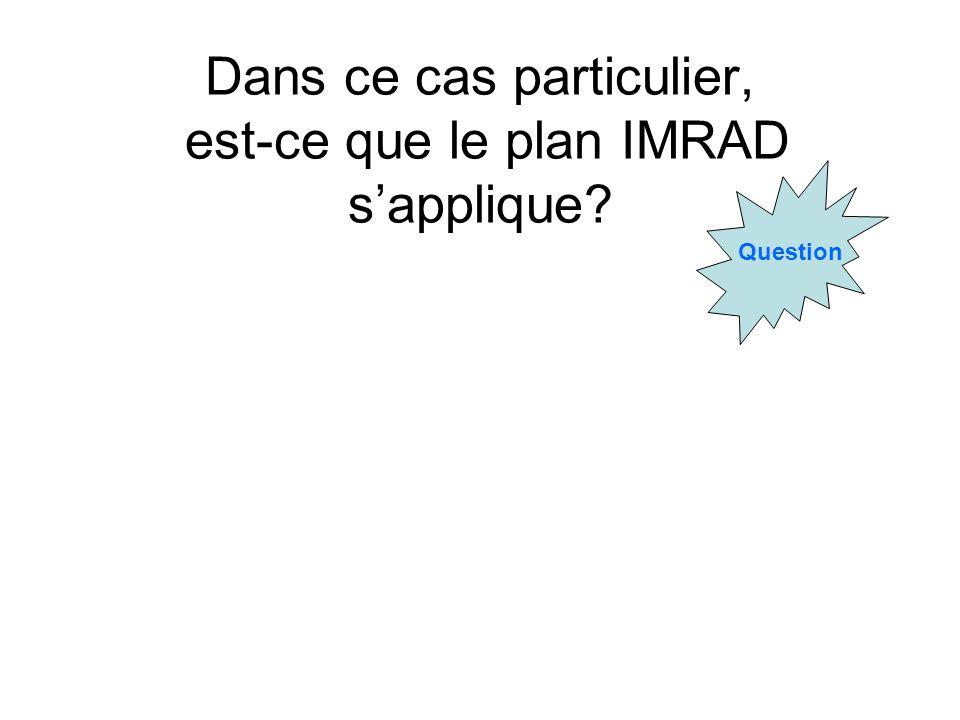 Dans ce cas particulier, est-ce que le plan IMRAD sapplique? Question