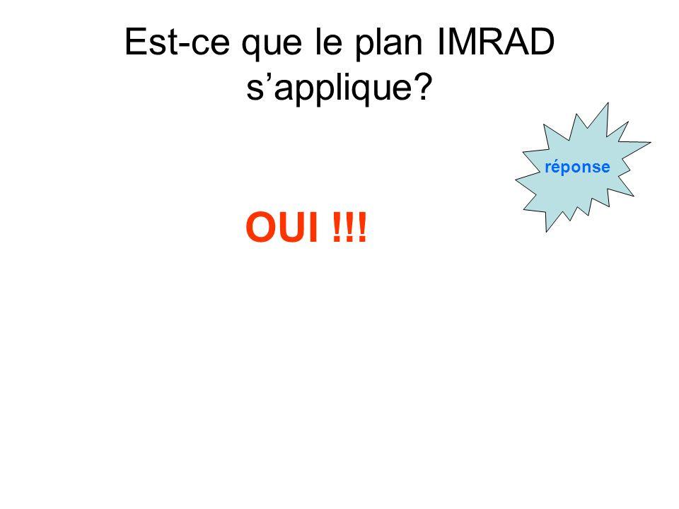 Est-ce que le plan IMRAD sapplique? réponse OUI !!!
