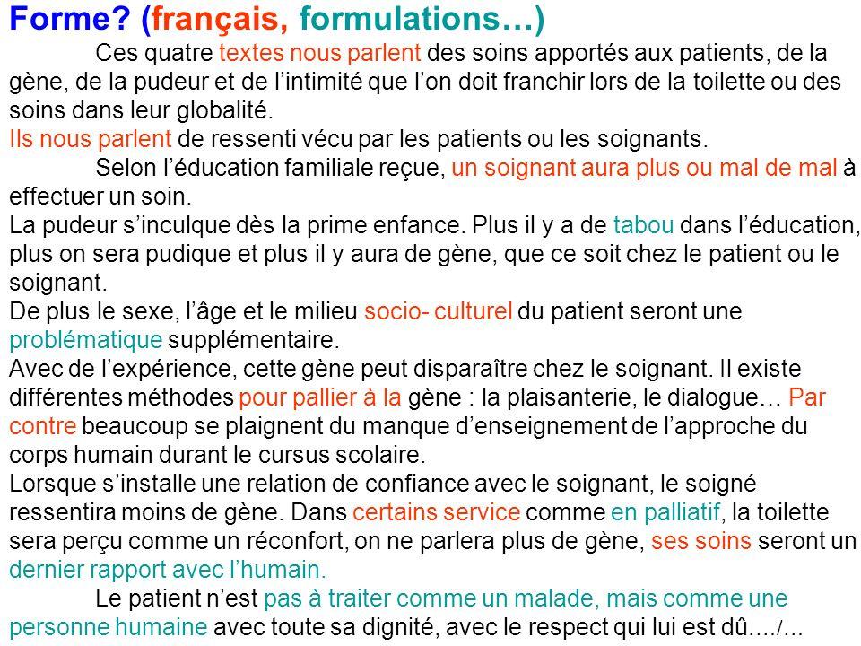 Forme? (français, formulations…) Ces quatre textes nous parlent des soins apportés aux patients, de la gène, de la pudeur et de lintimité que lon doit