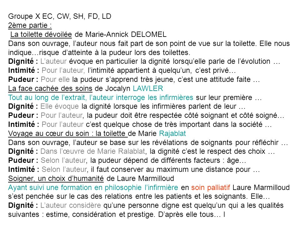 Groupe X EC, CW, SH, FD, LD 2ème partie : La toilette dévoilée de Marie-Annick DELOMEL Dans son ouvrage, lauteur nous fait part de son point de vue su