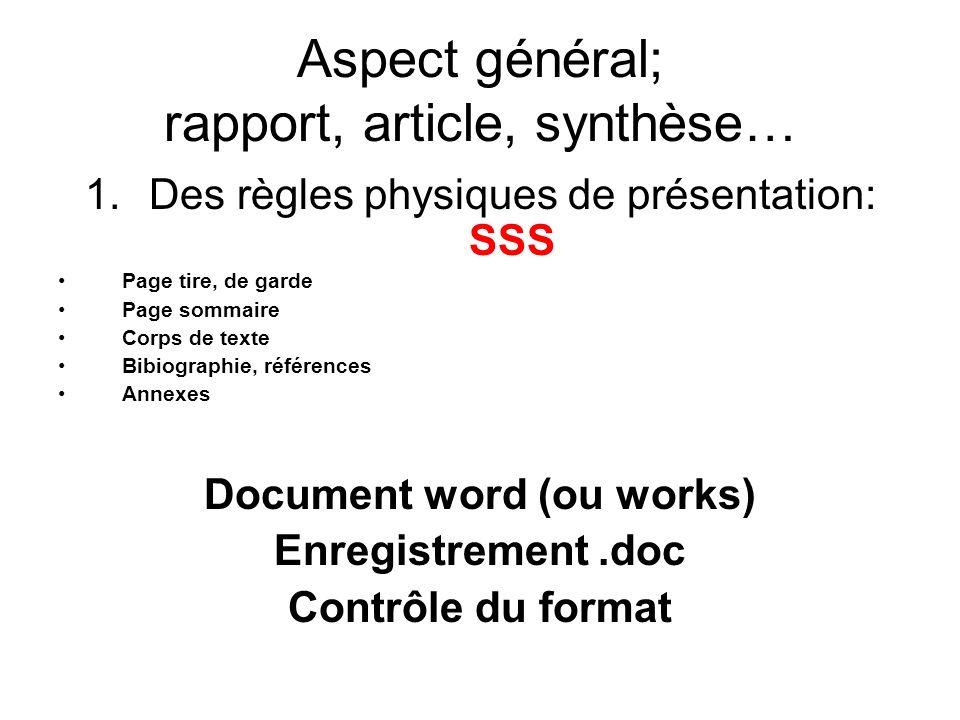 Aspect général; rapport, article, synthèse… 1.Des règles physiques de présentation: SSS Page tire, de garde Page sommaire Corps de texte Bibiographie,