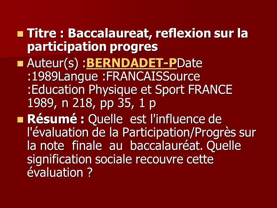 Titre : Baccalaureat, reflexion sur la participation progres Titre : Baccalaureat, reflexion sur la participation progres Auteur(s) :BERNDADET-PDate :
