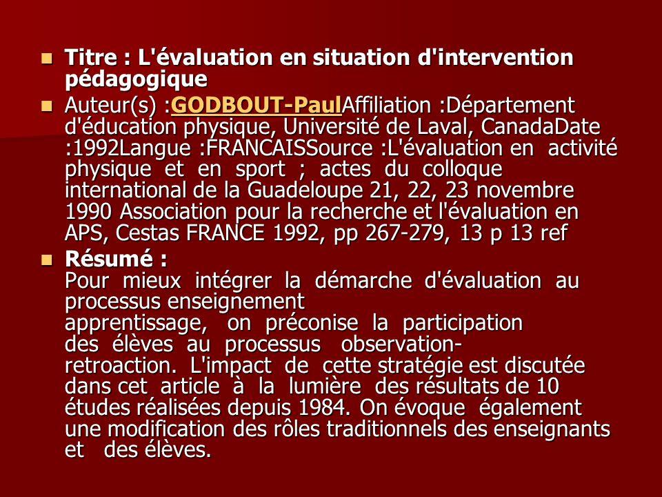 Titre : L'évaluation en situation d'intervention pédagogique Titre : L'évaluation en situation d'intervention pédagogique Auteur(s) :GODBOUT-PaulAffil