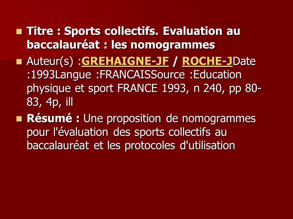 Titre : Sports collectifs. Evaluation au baccalauréat : les nomogrammes Titre : Sports collectifs. Evaluation au baccalauréat : les nomogrammes Auteur