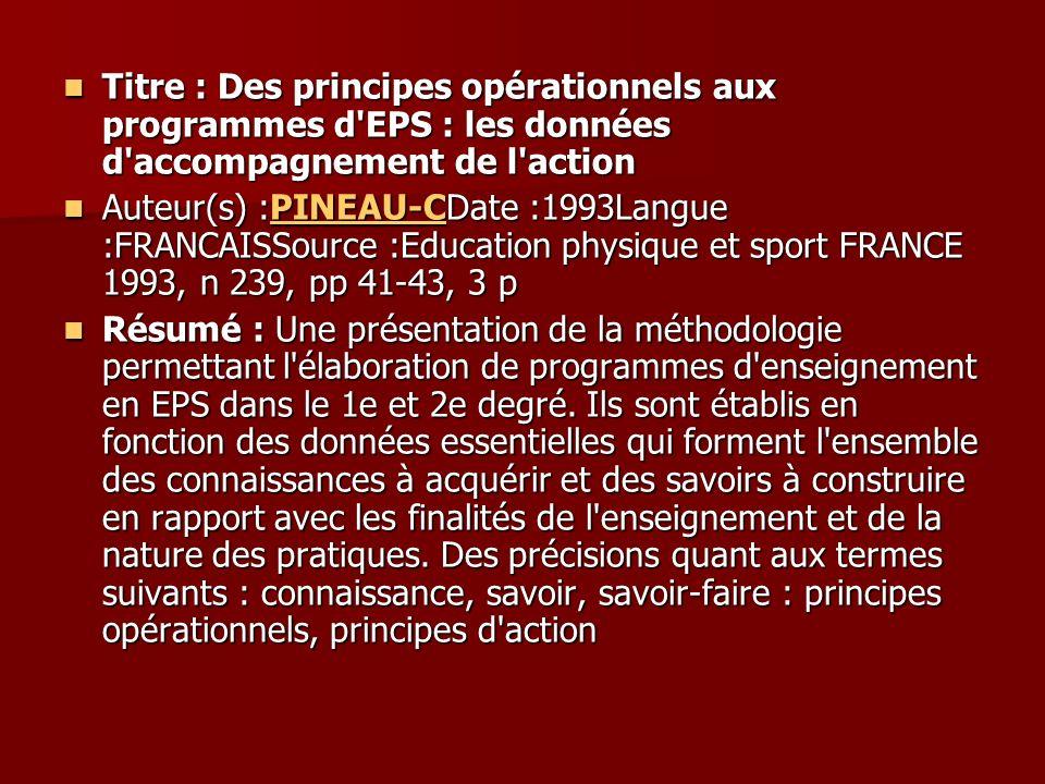 Titre : Des principes opérationnels aux programmes d'EPS : les données d'accompagnement de l'action Titre : Des principes opérationnels aux programmes