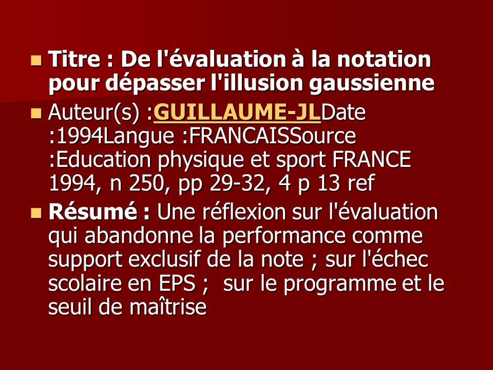 Titre : De l'évaluation à la notation pour dépasser l'illusion gaussienne Titre : De l'évaluation à la notation pour dépasser l'illusion gaussienne Au
