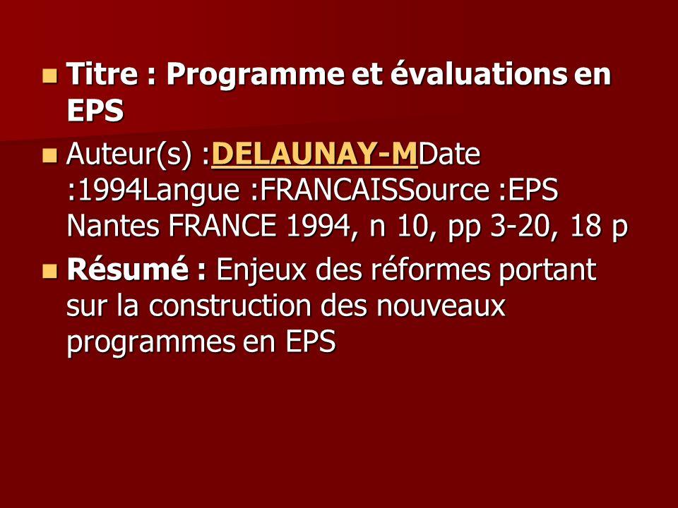 Titre : Programme et évaluations en EPS Titre : Programme et évaluations en EPS Auteur(s) :DELAUNAY-MDate :1994Langue :FRANCAISSource :EPS Nantes FRAN