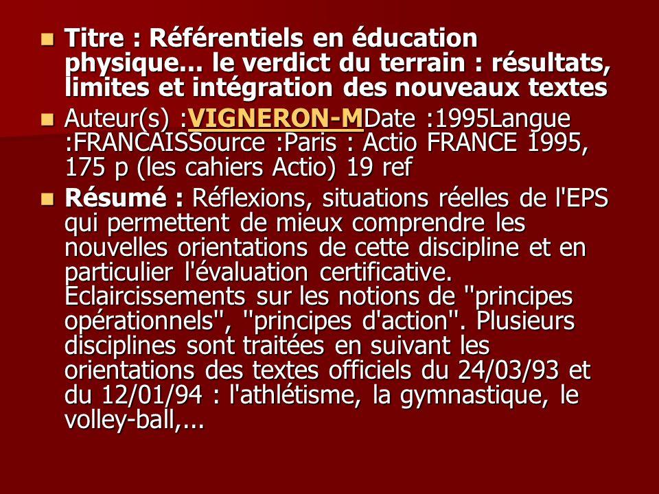 Titre : Référentiels en éducation physique... le verdict du terrain : résultats, limites et intégration des nouveaux textes Titre : Référentiels en éd