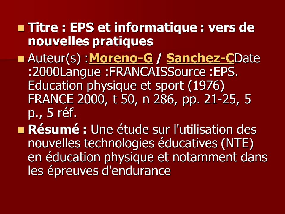 Titre : EPS et informatique : vers de nouvelles pratiques Titre : EPS et informatique : vers de nouvelles pratiques Auteur(s) :Moreno-G / Sanchez-CDat