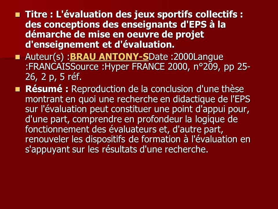 Titre : L'évaluation des jeux sportifs collectifs : des conceptions des enseignants d'EPS à la démarche de mise en oeuvre de projet d'enseignement et