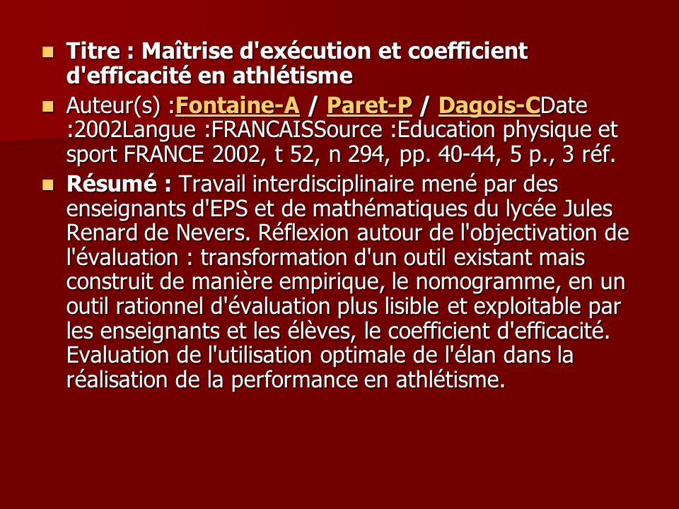 Titre : Maîtrise d'exécution et coefficient d'efficacité en athlétisme Titre : Maîtrise d'exécution et coefficient d'efficacité en athlétisme Auteur(s